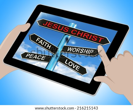Jesus Christ Tablet Meaning Faith Worship Peace And Love - stock photo
