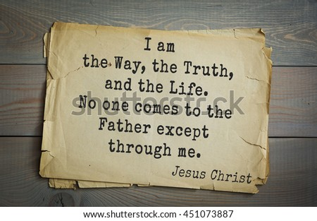 Jesus quote on old paper background. I am the Way, the Truth, and the Life. No one comes to the Father except through me. - stock photo