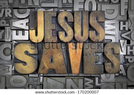 Jesus Saves written in vintage letterpress type - stock photo