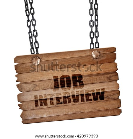 job interview, 3D rendering, wooden board on a grunge chain - stock photo