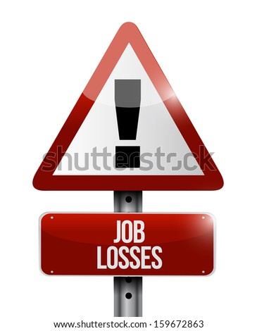 job losses road sign illustration design over a white background - stock photo