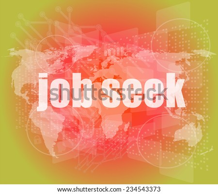 job seek word on touch screen, modern virtual technology background - stock photo