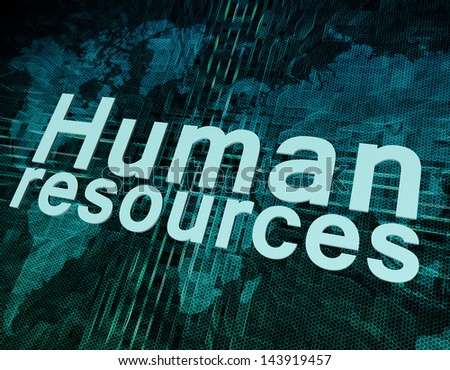 Job, work concept: words Human resources on digital world map screen - stock photo