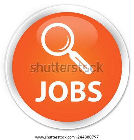 Jobs orange glossy round button - stock photo