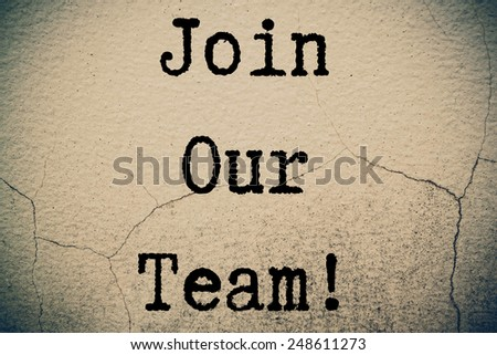 Join Our Team Concept write on wall  - stock photo