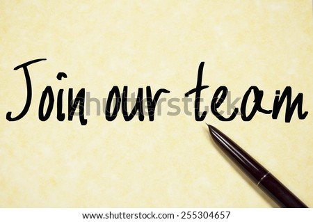 join our team text write on paper  - stock photo