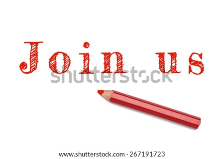Join us sketch text written red pencil white background. Business concept employment join team. - stock photo