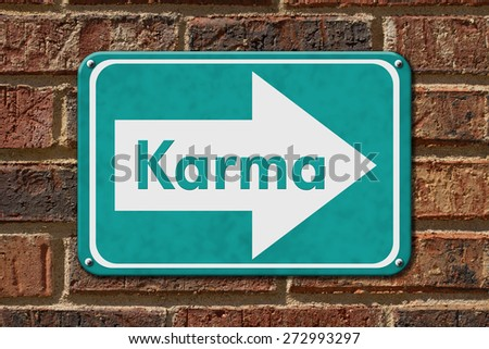Karma Sign,  A teal sign with the words Karma on a brick wall - stock photo