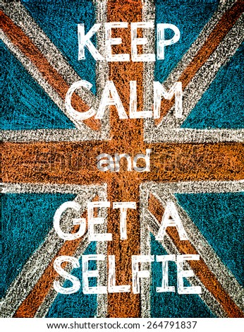 Keep Calm and Get a Selfie. United Kingdom (British Union jack) flag, vintage hand drawing with chalk on blackboard, humor concept image - stock photo