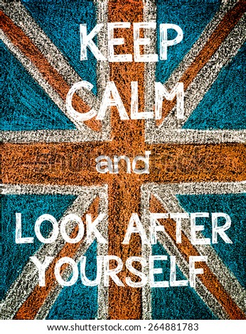 Keep Calm and Look After Yourself. United Kingdom (British Union jack) flag, vintage hand drawing with chalk on blackboard, humor concept image - stock photo