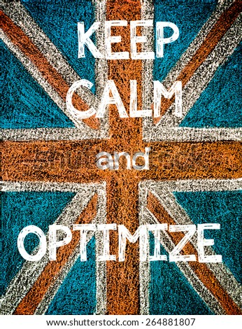 Keep Calm and Optimize. United Kingdom (British Union jack) flag, vintage hand drawing with chalk on blackboard, humor concept image - stock photo