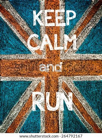 Keep Calm and Run. United Kingdom (British Union jack) flag, vintage hand drawing with chalk on blackboard, humor concept image - stock photo