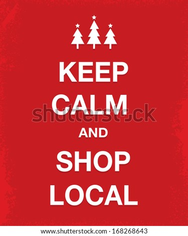 Keep Calm and Shop Local. Retro typographic background design for posters and cards with stylized text and Christmas tree motif. - stock photo
