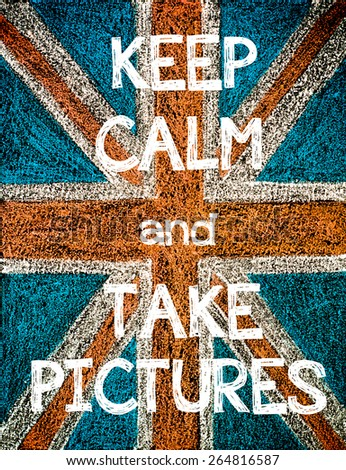 Keep Calm and Take Pictures. United Kingdom (British Union jack) flag, vintage hand drawing with chalk on blackboard, humor concept image - stock photo