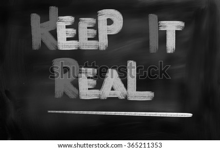 Keep It Real Concept - stock photo