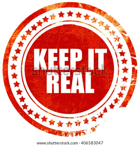 keep it real, grunge red rubber stamp with rough lines and edges - stock photo