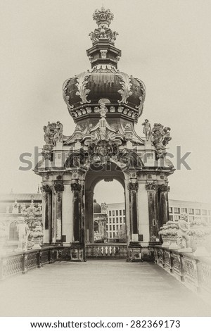 Kronentor or Crown Gate. Zwinger Palace (architect Matthaus Poppelmann) - royal palace 17 century in Dresden, Germany. Today, Zwinger is a museum complex and most visited monument. Antique vintage. - stock photo