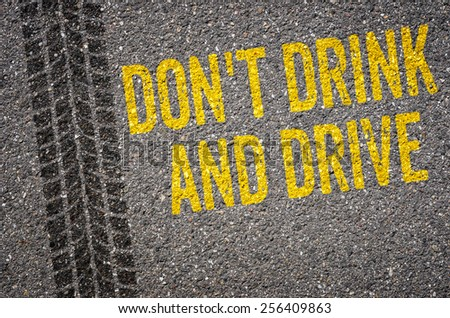 Lane with the text Dont drink and drive - stock photo