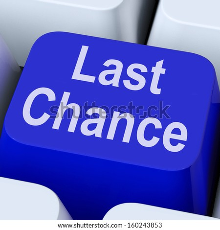 Last Chance Key Showing Final Opportunity Online - stock photo