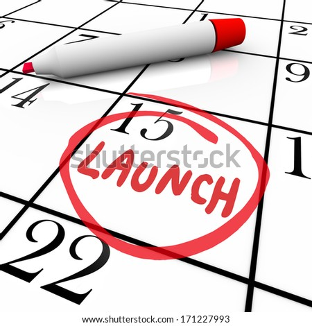 Launch Word Circled Calendar New Product Debut Unveiling - stock photo