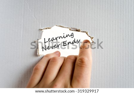 Learning never ends text concept isolated over white background - stock photo