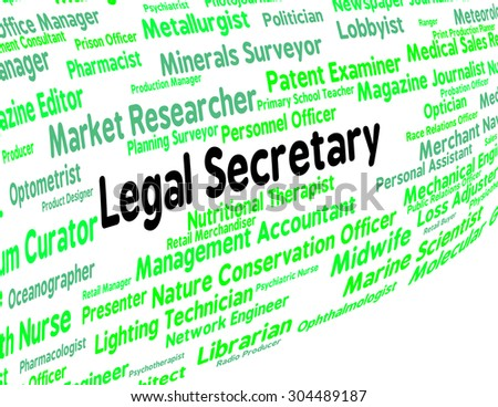 Legal Secretary Indicating Clerical Assistant And Lawyer - stock photo