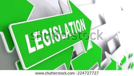 Legislation on Direction Sign - Green Arrow on a Grey Background. - stock photo