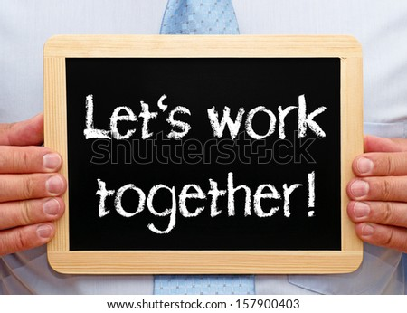Let's work together ! - stock photo