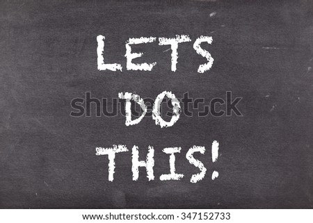 Lets do this, business motivational slogan - stock photo