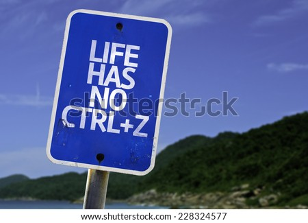 Life Has No CTRL+Z sign with a beach on background - stock photo