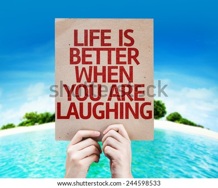 Life is Better When You Are Laughing card with a beach on background - stock photo