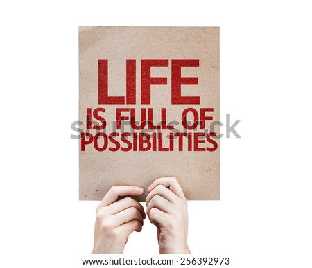 Life is Full Of Possibilities card isolated on white background - stock photo