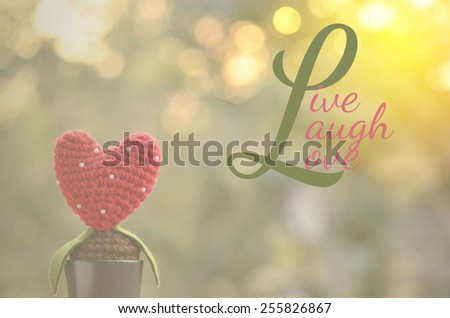 life quote. Inspirational quote. Motivational on heart background - stock photo