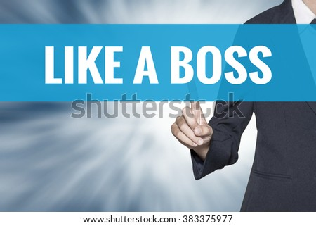 Like a Boss word on virtual screen touch by business woman cyan sky tab - stock photo