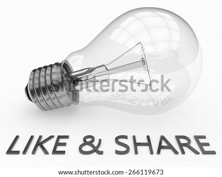 Like and Share - lightbulb on white background with text under it. 3d render illustration. - stock photo