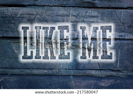 Like Me Concept text on background idea - stock photo