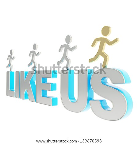 Like Us conception illustration: group of human symbolic figures running over the blue words isolated on white background - stock photo