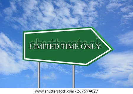 LIMITED TIME ONLY road sign green - stock photo