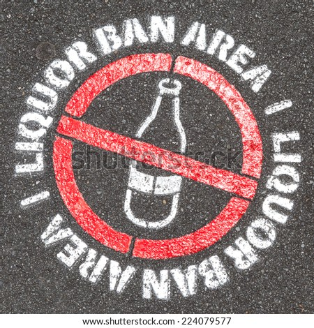 Liquor ban area sign on street in public area, for prohibition. - stock photo