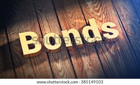 """List of top bonds paper. The word """"Bonds"""" is lined with gold letters on wooden planks. 3D illustration graphics - stock photo"""