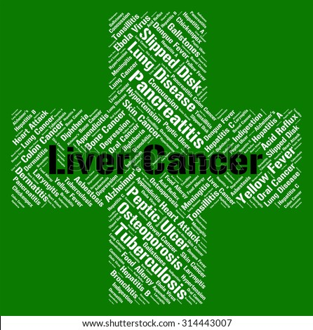 Liver Cancer Showing Malignant Growth And Malignancy - stock photo