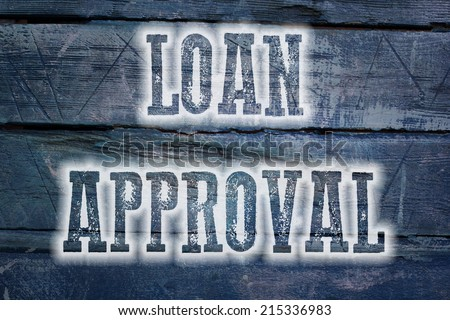 Loan Approval Concept text on background - stock photo