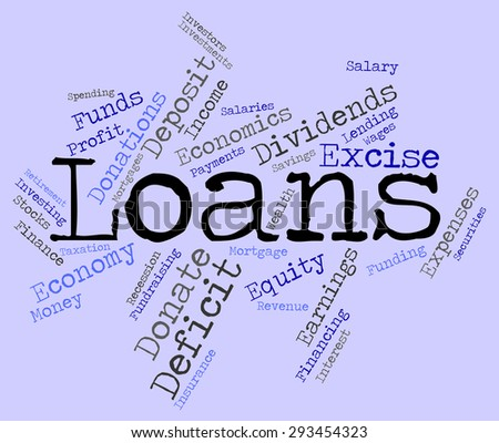 Loans Word Showing Funding Loaning And Credit  - stock photo