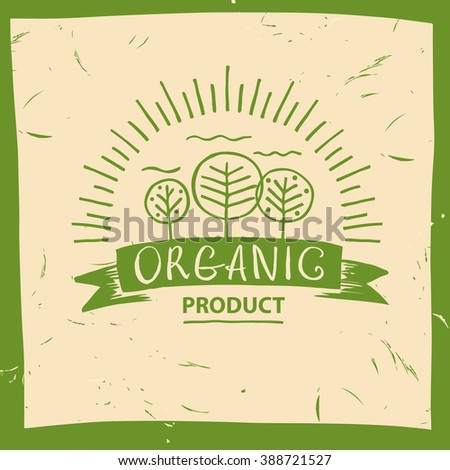 Logo organic product. Hand drawn three fruit trees and the sun. The garden, growing the crop. Lettering organic food logo. - stock photo