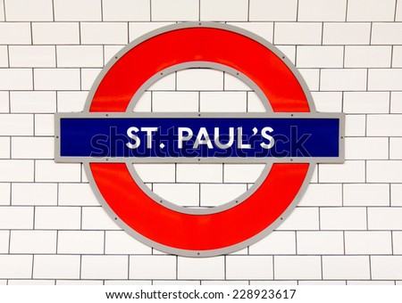LONDON, UK - OCTOBER 18, 2014: Metro station sign St. Paul's on the central line in London, UK, October 18, 2014.  - stock photo