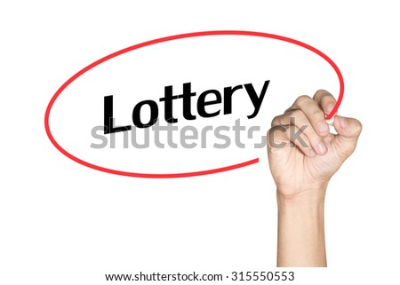 Lottery Men arm writing text with highlighter pen on white background - stock photo