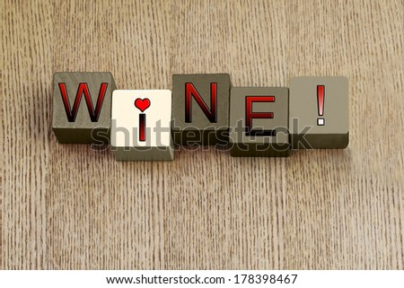Love for Wine, word sign series for drinking wine, making wine and wine tasting - for grape lovers everywhere! - stock photo