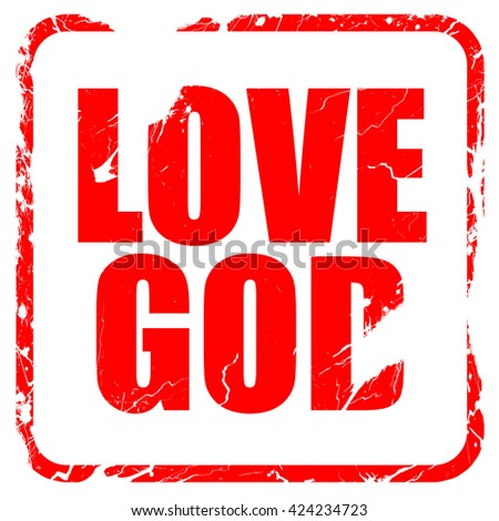 love god, red rubber stamp with grunge edges - stock photo