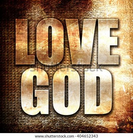 love god, written on vintage metal texture - stock photo