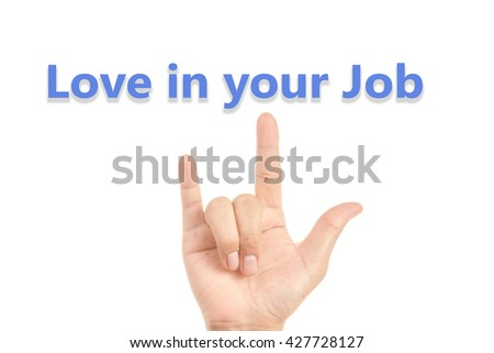 Love in your job hand sign isolated on white - stock photo
